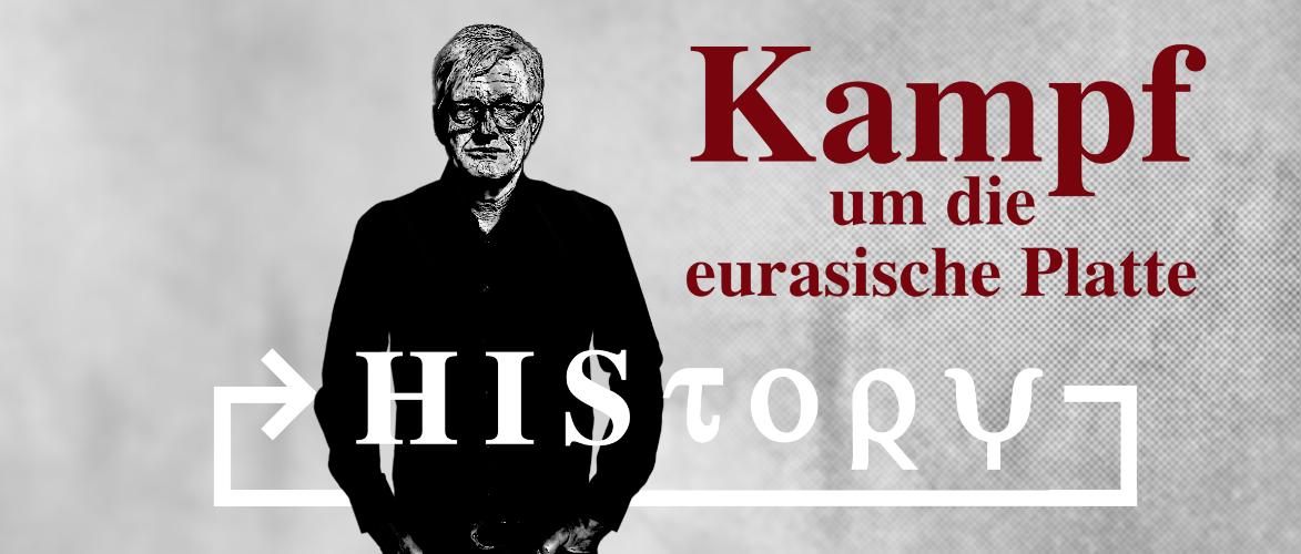 HIStory: Kampf um die eurasische Platte